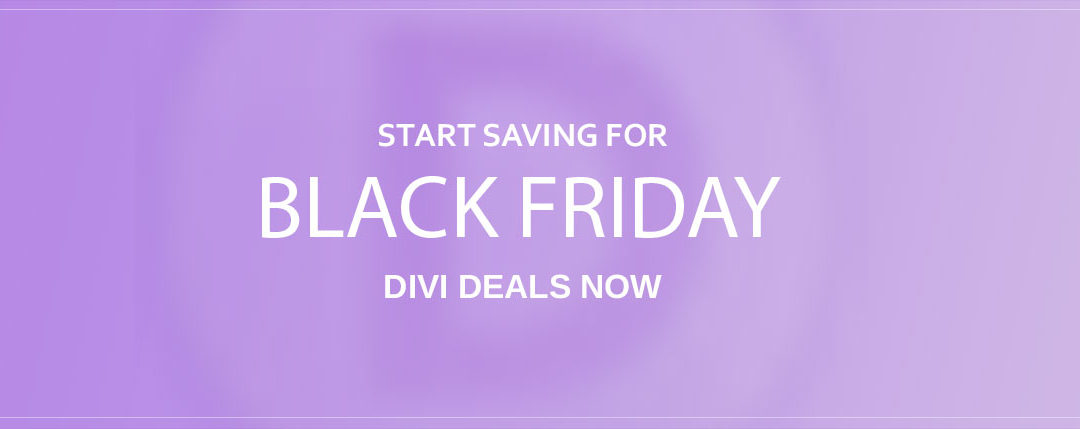 Elegant Themes & Divi Black Friday 2018  (25% OFF)