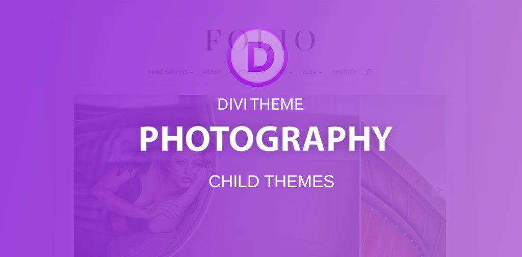 Divi photography child themes for your online portfolio